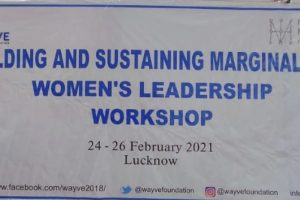 BUILDING AND SUSTAINING MARGINALIZED WOMEN'S LEADERSHIP WORKSHOP IN LUCKNOW