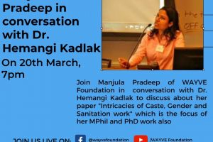 "YouTube & Facebook live Manjula Pradeep in conversation with Dr. Hemangi Kadlak to discuss about her paper ""Intricacies of Caste, Gender and Sanitation work"""
