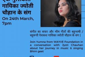 YouTube & Facebook live Join Yumna from WAYVE Foundation in a conversation with Jyoti Chauhan about her journey in music & singing Bheem Geets