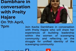 YouTube & Facebook live Join Kavita Dambhare in conversation with Preity Hajare who will share her experiences of building leadership within the women of scavenging community