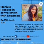YouTube & Facebook live Join Manjula Pradeep in conversation with Deepmala, who will share her experiences about addressing the issues of manual scavenging community