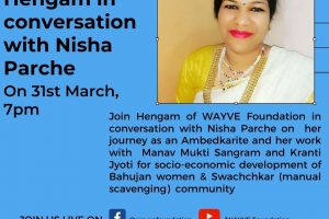 YouTube & Facebook live Join Hengam of WAYVE Foundation in conversation with Nisha Parche on her journey as an ambedkarite